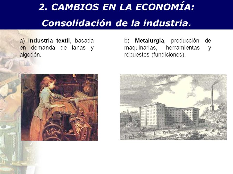 2. CAMBIOS EN LA ECONOMÍA: Consolidación de la industria.