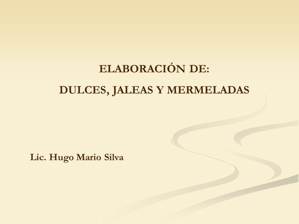 DULCES, JALEAS Y MERMELADAS
