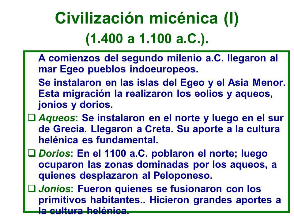 Civilización micénica (I) (1.400 a 1.100 a.C.).