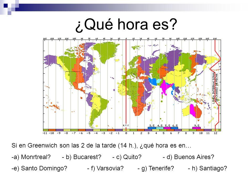 ¿Qué hora es Si en Greenwich son las 2 de la tarde (14 h.), ¿qué hora es en… a) Monrtreal - b) Bucarest - c) Quito - d) Buenos Aires
