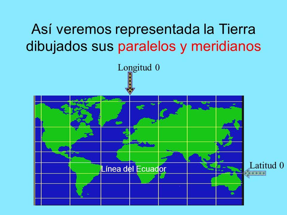Así veremos representada la Tierra dibujados sus paralelos y meridianos