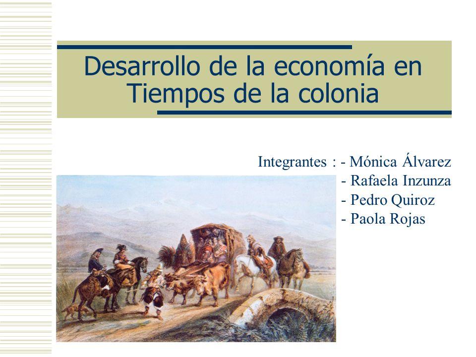 Desarrollo de la economía en Tiempos de la colonia