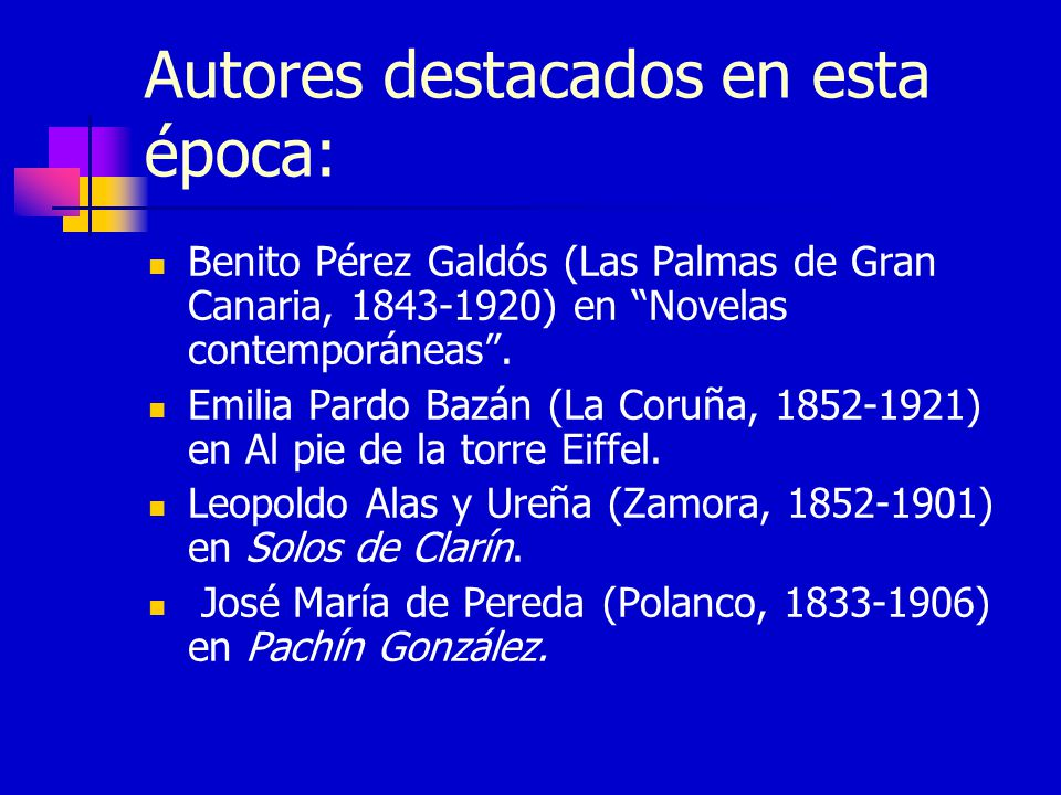 Autores destacados en esta época: