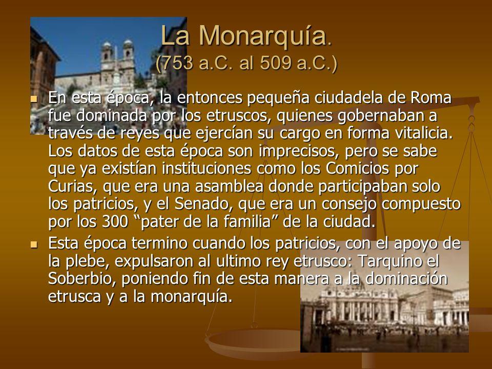 La Monarquía. (753 a.C. al 509 a.C.)