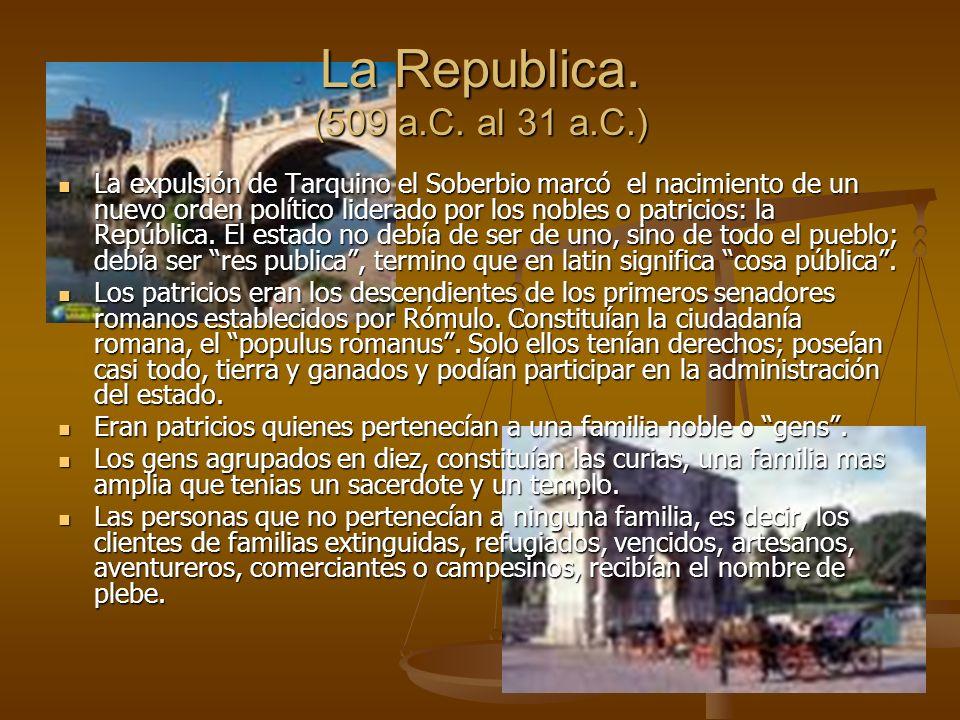 La Republica. (509 a.C. al 31 a.C.)