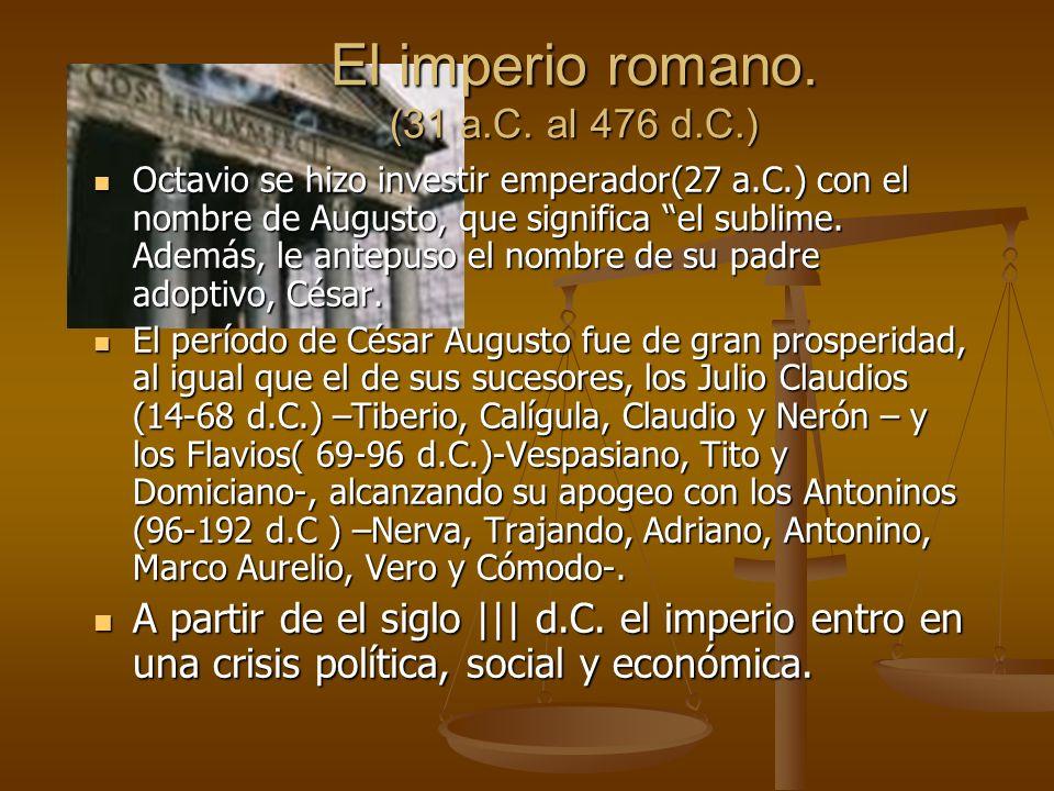 El imperio romano. (31 a.C. al 476 d.C.)