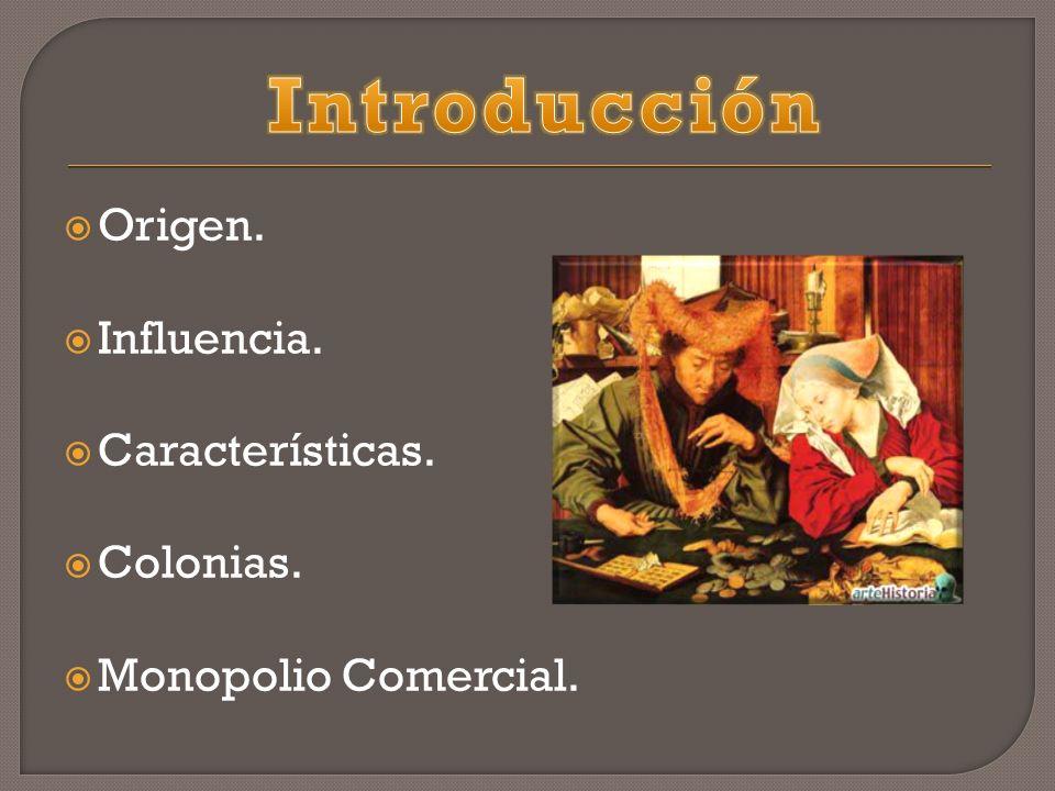 Introducción Origen. Influencia. Características. Colonias.