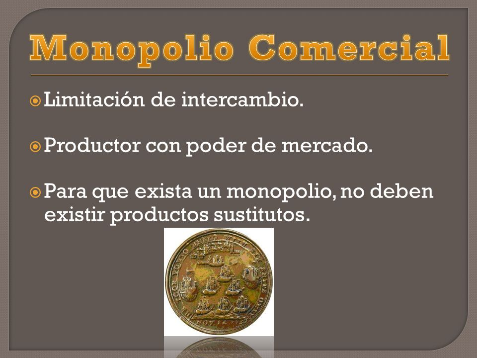 Monopolio Comercial Limitación de intercambio.