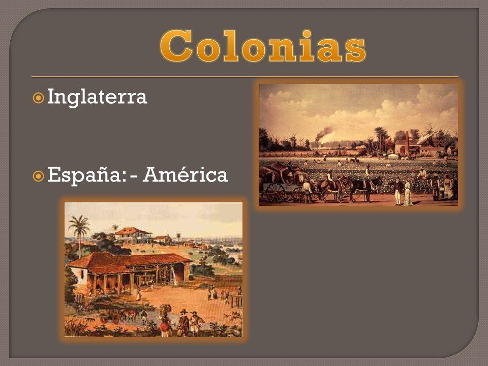 Colonias Inglaterra España: - América