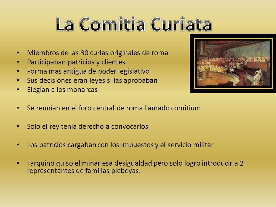 La Comitia Curiata Miembros de las 30 curias originales de roma