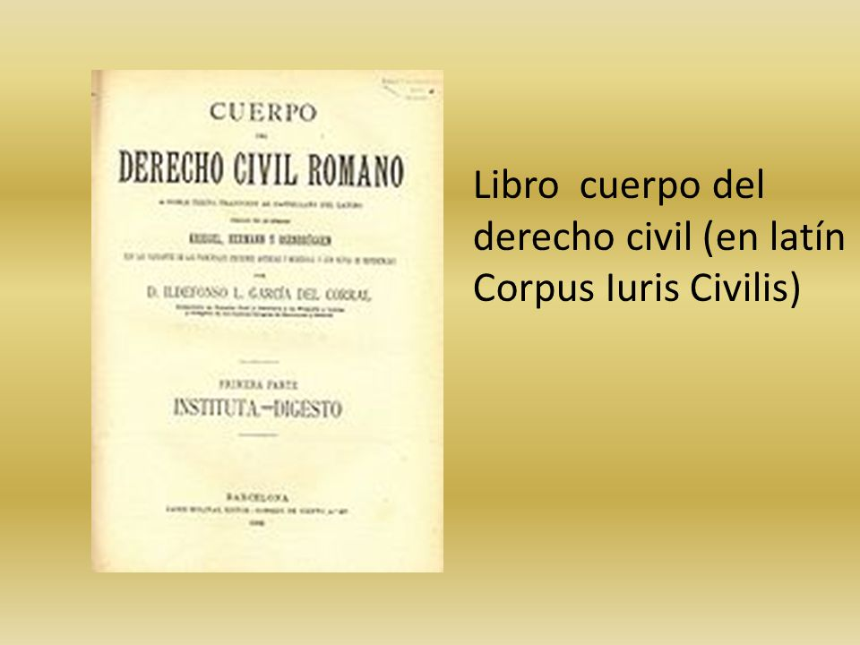 Libro cuerpo del derecho civil (en latín Corpus Iuris Civilis)