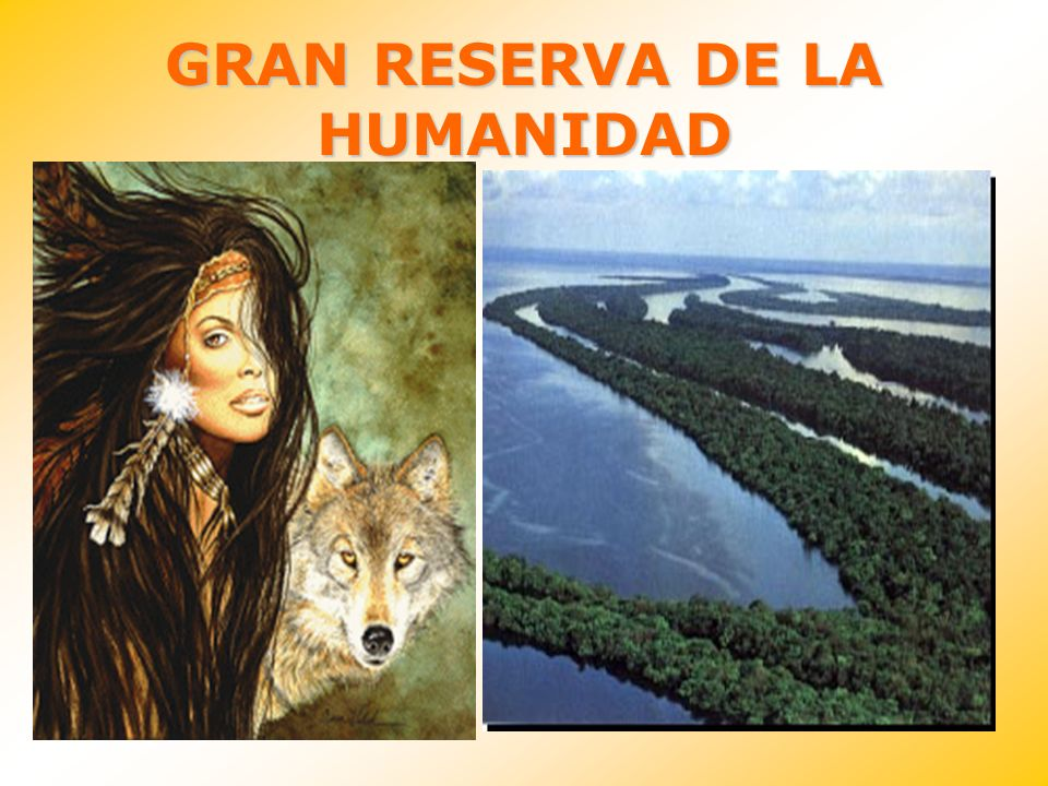 GRAN RESERVA DE LA HUMANIDAD