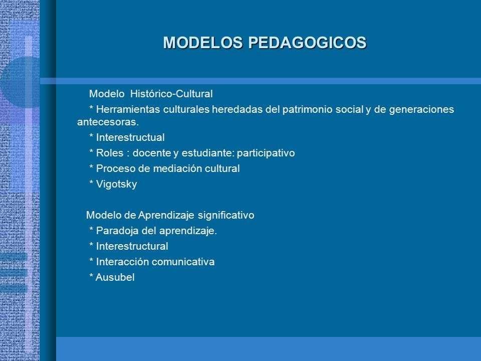 MODELOS PEDAGOGICOS Modelo Histórico-Cultural