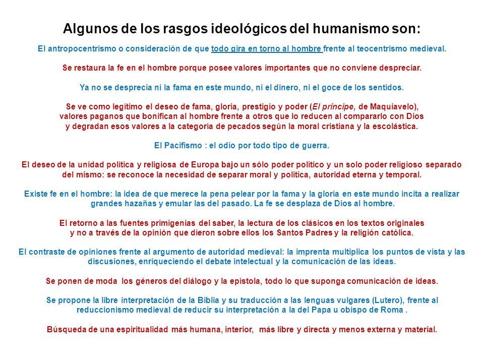 Algunos de los rasgos ideológicos del humanismo son: