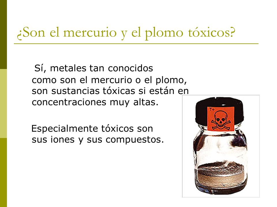 ¿Son el mercurio y el plomo tóxicos