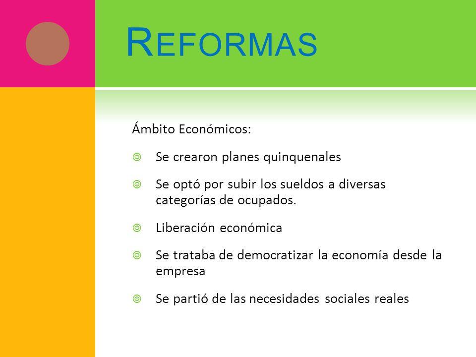 Reformas Ámbito Económicos: Se crearon planes quinquenales