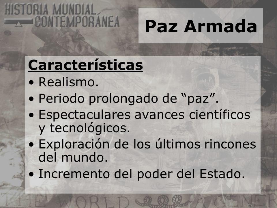 Paz Armada Características Realismo. Periodo prolongado de paz .