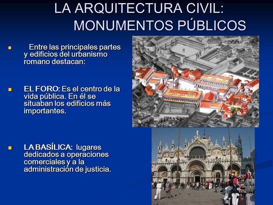 LA ARQUITECTURA CIVIL: MONUMENTOS PÚBLICOS