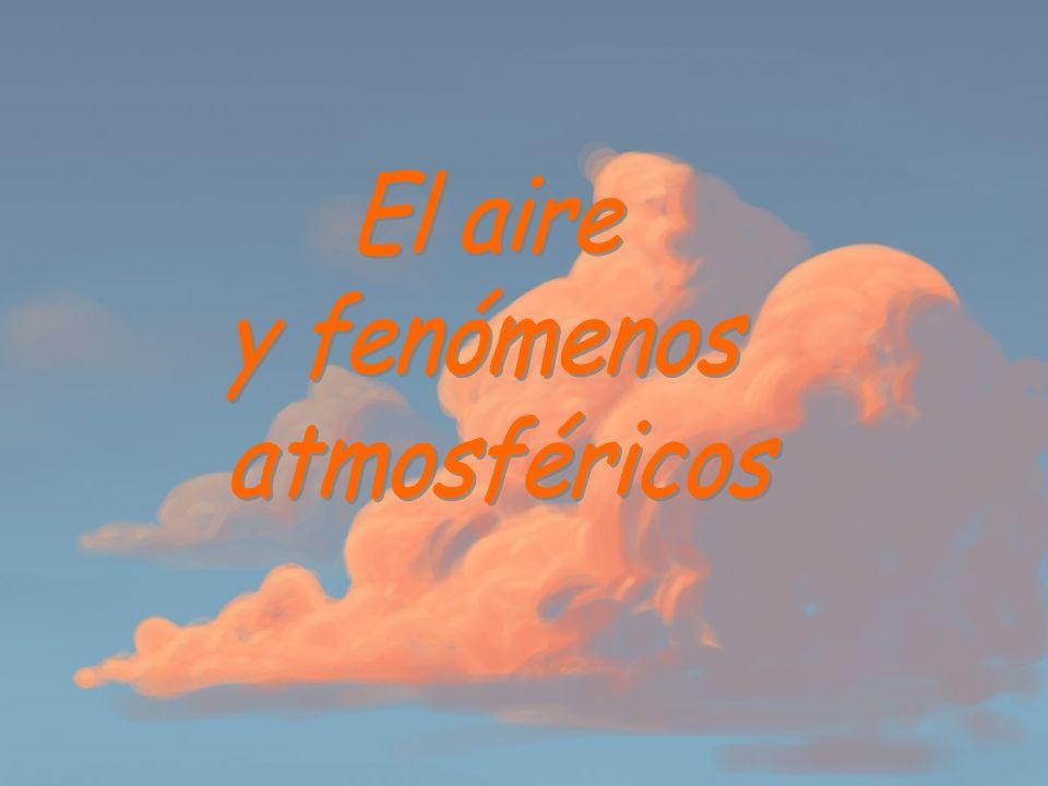 El aire y fenómenos atmosféricos