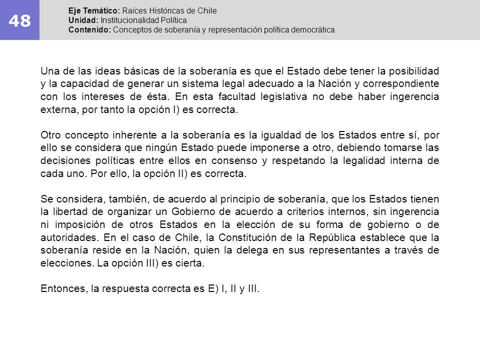 48Eje Temático: Raíces Históricas de Chile. Unidad: Institucionalidad Política.