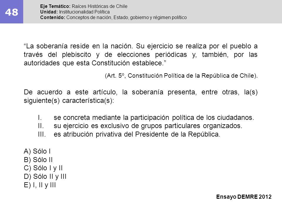 48 Eje Temático: Raíces Históricas de Chile. Unidad: Institucionalidad Política.