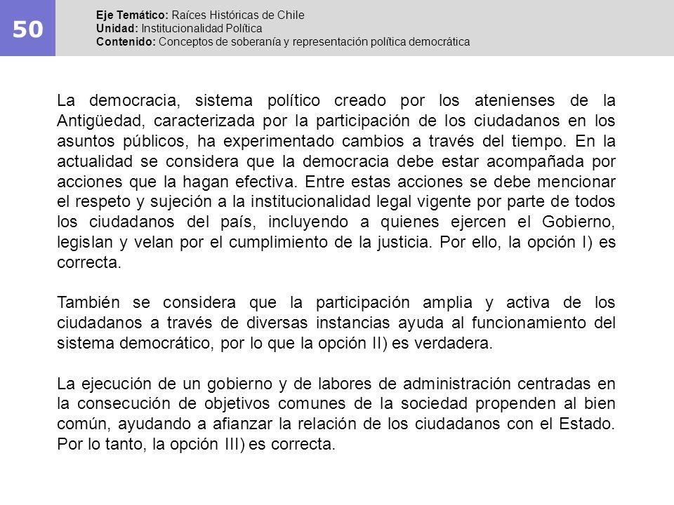 50 Eje Temático: Raíces Históricas de Chile. Unidad: Institucionalidad Política.
