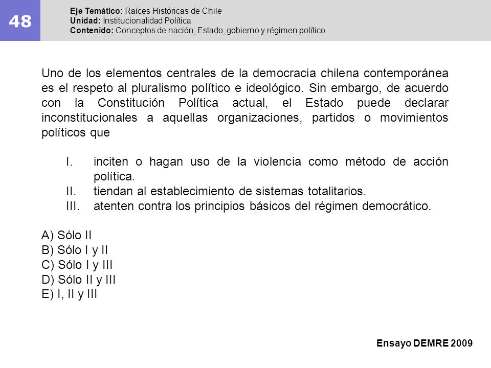 48Eje Temático: Raíces Históricas de Chile. Unidad: Institucionalidad Política. Contenido: Conceptos de nación, Estado, gobierno y régimen político.