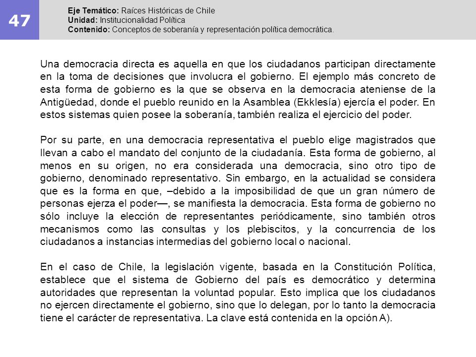 47Eje Temático: Raíces Históricas de Chile. Unidad: Institucionalidad Política.