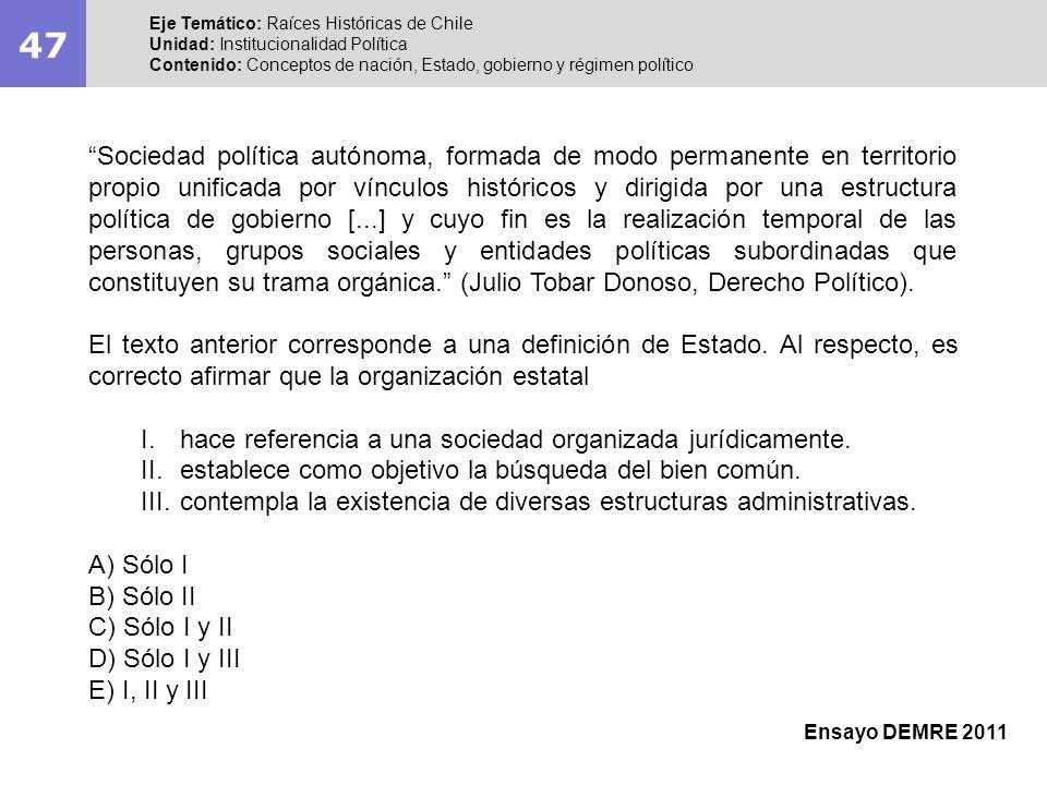 47Eje Temático: Raíces Históricas de Chile. Unidad: Institucionalidad Política. Contenido: Conceptos de nación, Estado, gobierno y régimen político.