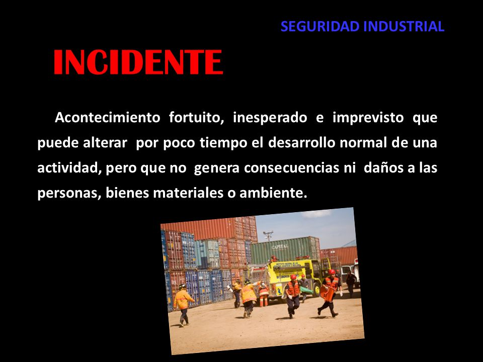 INCIDENTE SEGURIDAD INDUSTRIAL