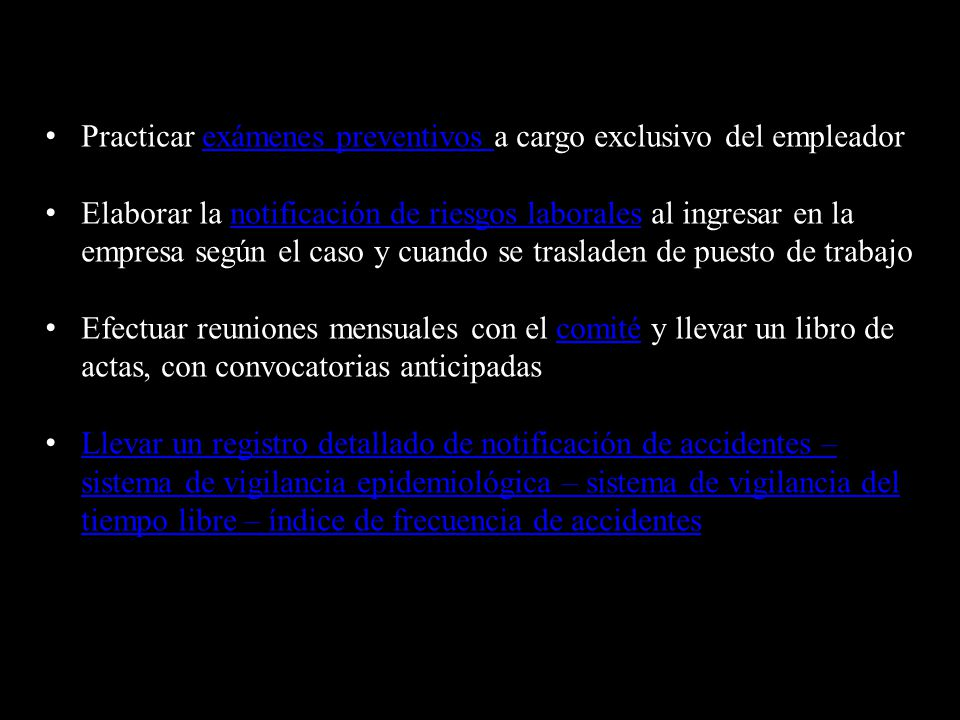Practicar exámenes preventivos a cargo exclusivo del empleador