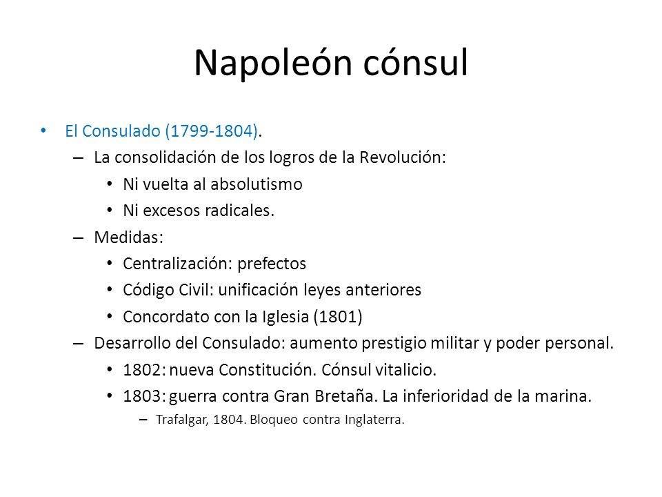 Napoleón cónsul El Consulado (1799-1804).