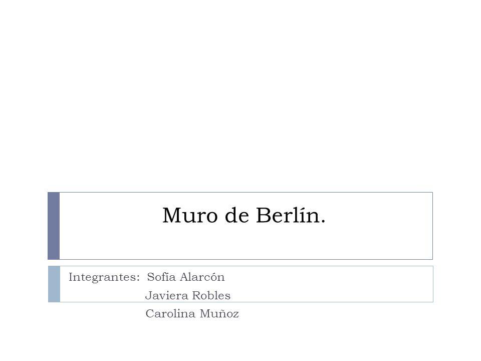 Integrantes: Sofía Alarcón Javiera Robles Carolina Muñoz