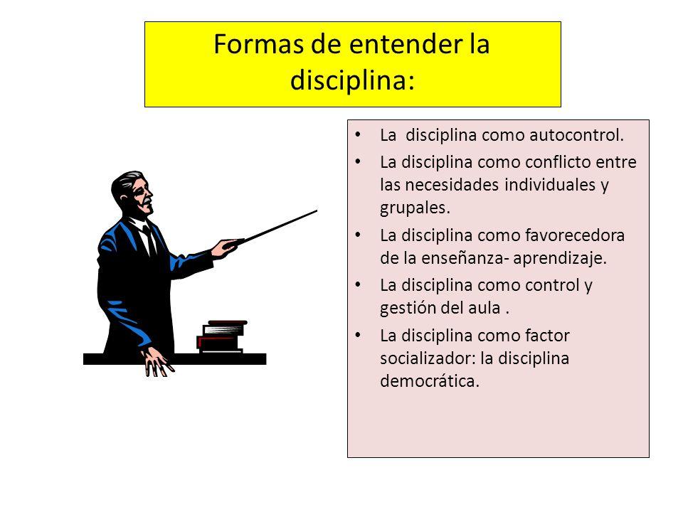 Formas de entender la disciplina: