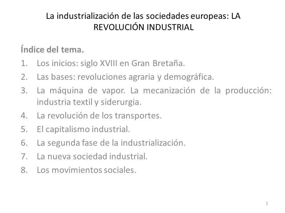 La industrialización de las sociedades europeas: LA REVOLUCIÓN INDUSTRIAL