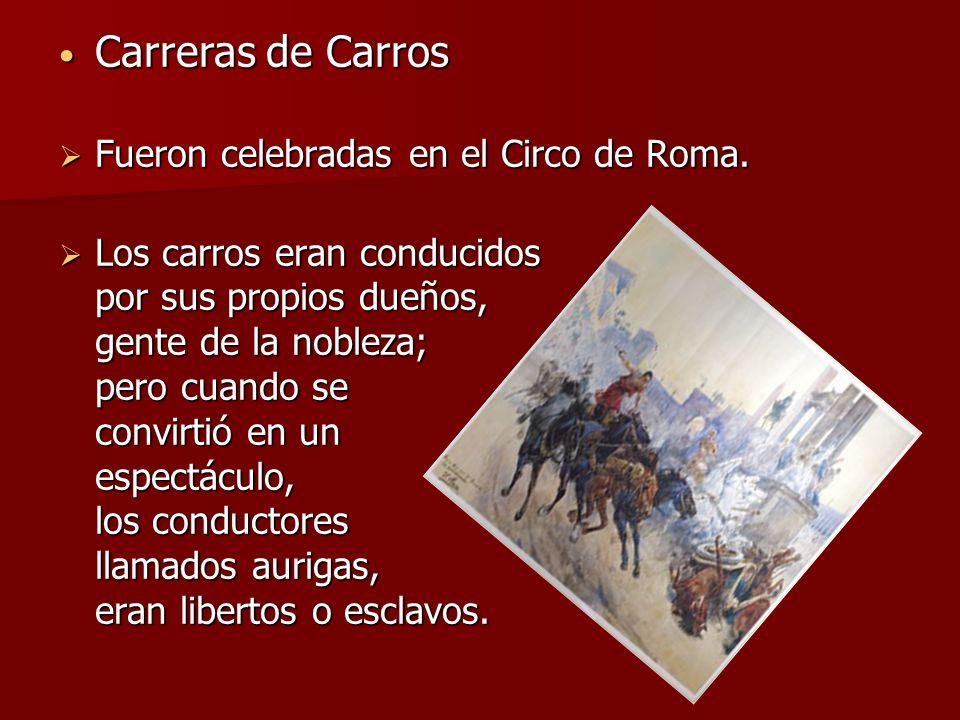 Carreras de Carros Fueron celebradas en el Circo de Roma.