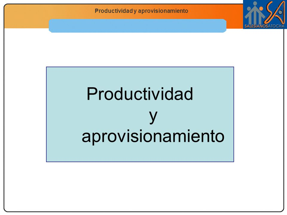 Productividad y aprovisionamiento