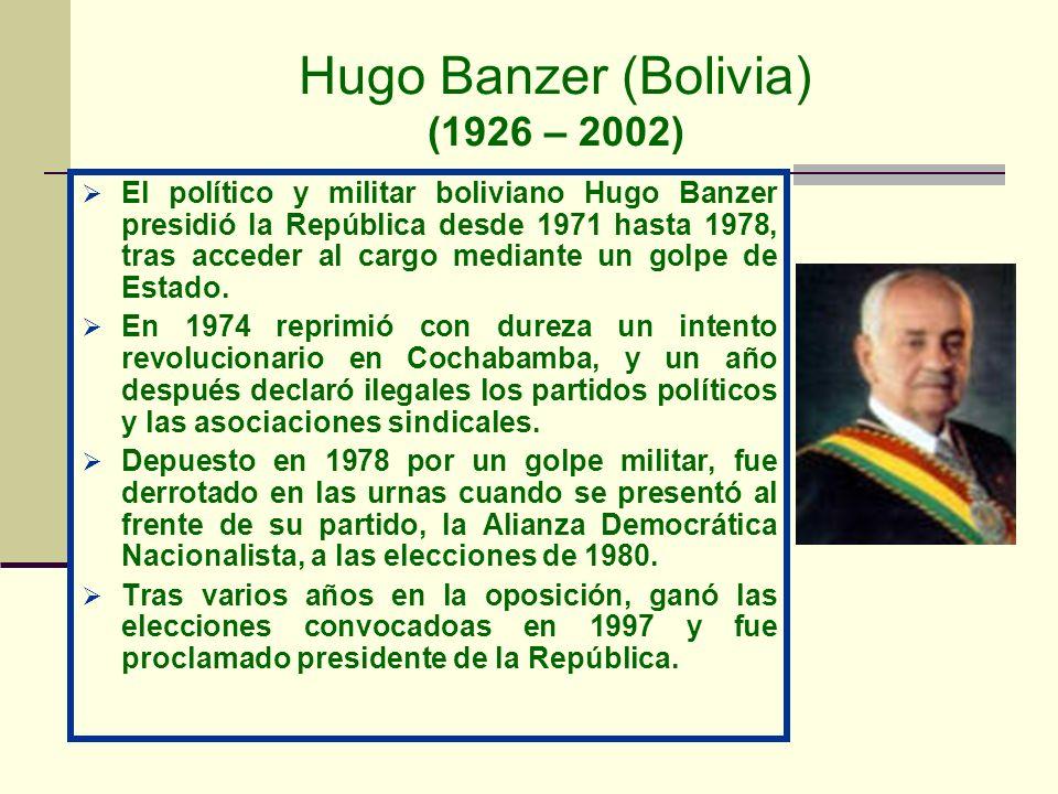 Hugo Banzer (Bolivia) (1926 – 2002)