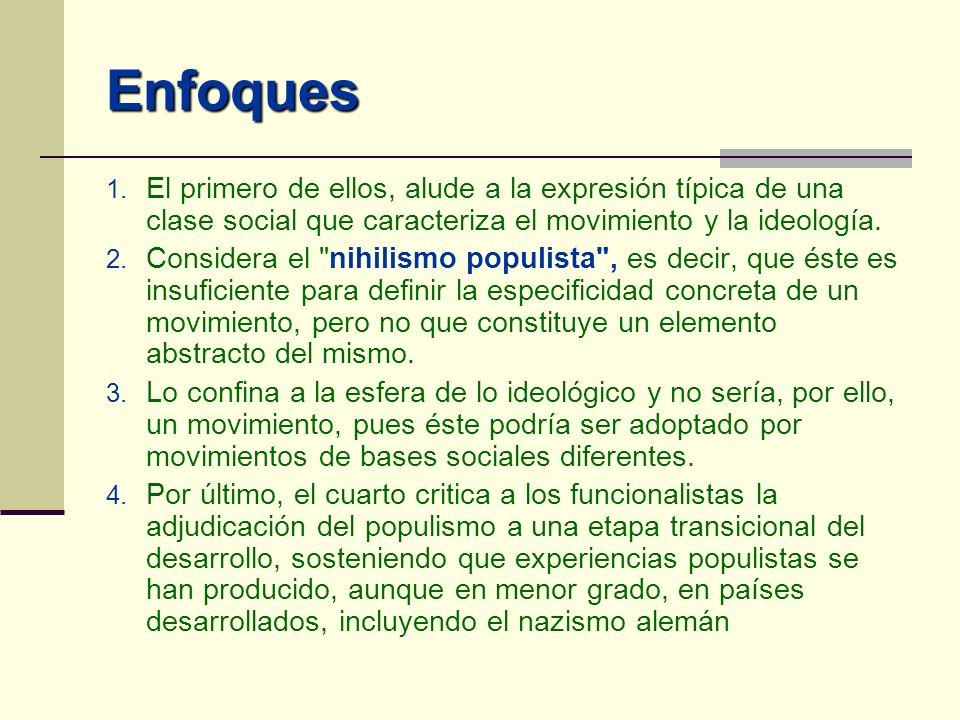 Enfoques El primero de ellos, alude a la expresión típica de una clase social que caracteriza el movimiento y la ideología.