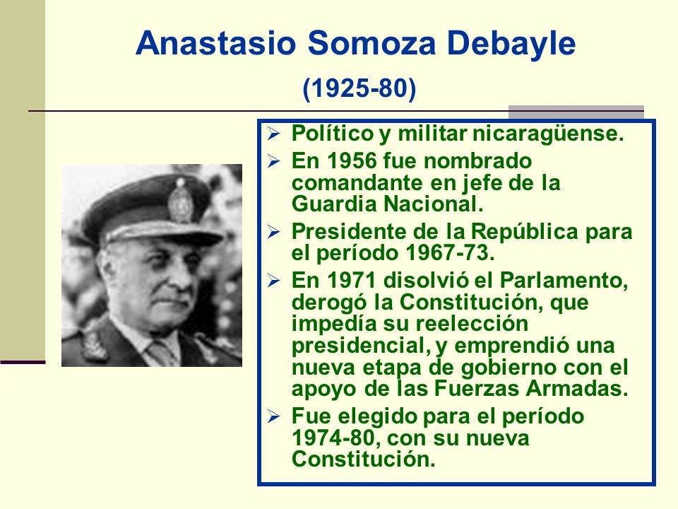 Anastasio Somoza Debayle (1925-80)