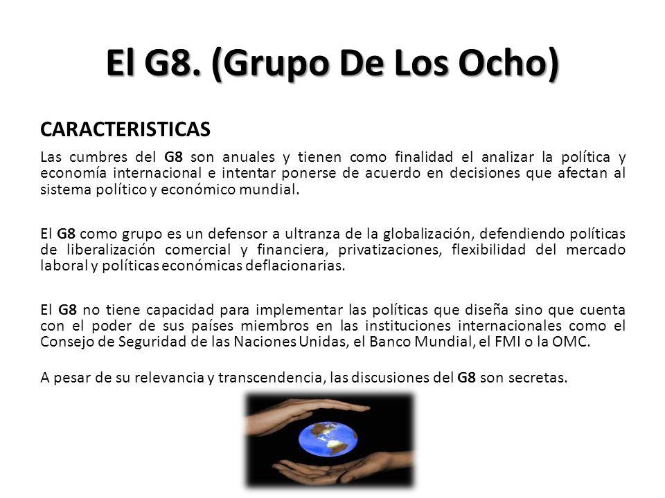 El G8. (Grupo De Los Ocho) CARACTERISTICAS