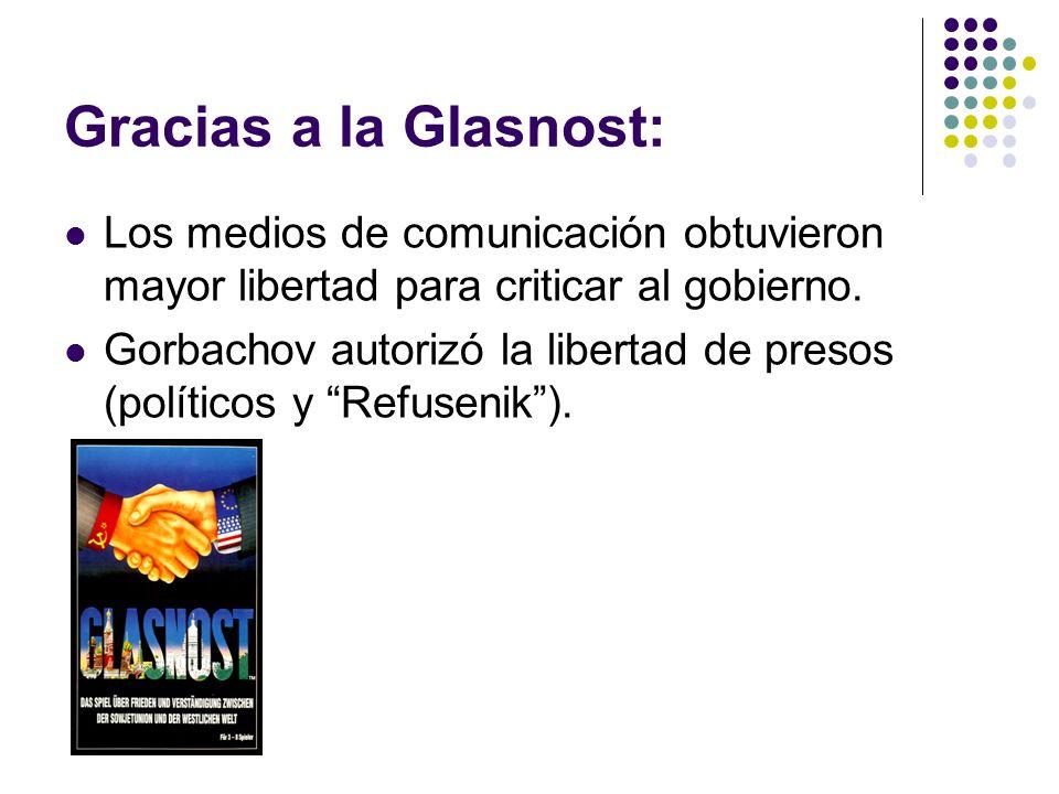 Gracias a la Glasnost: Los medios de comunicación obtuvieron mayor libertad para criticar al gobierno.