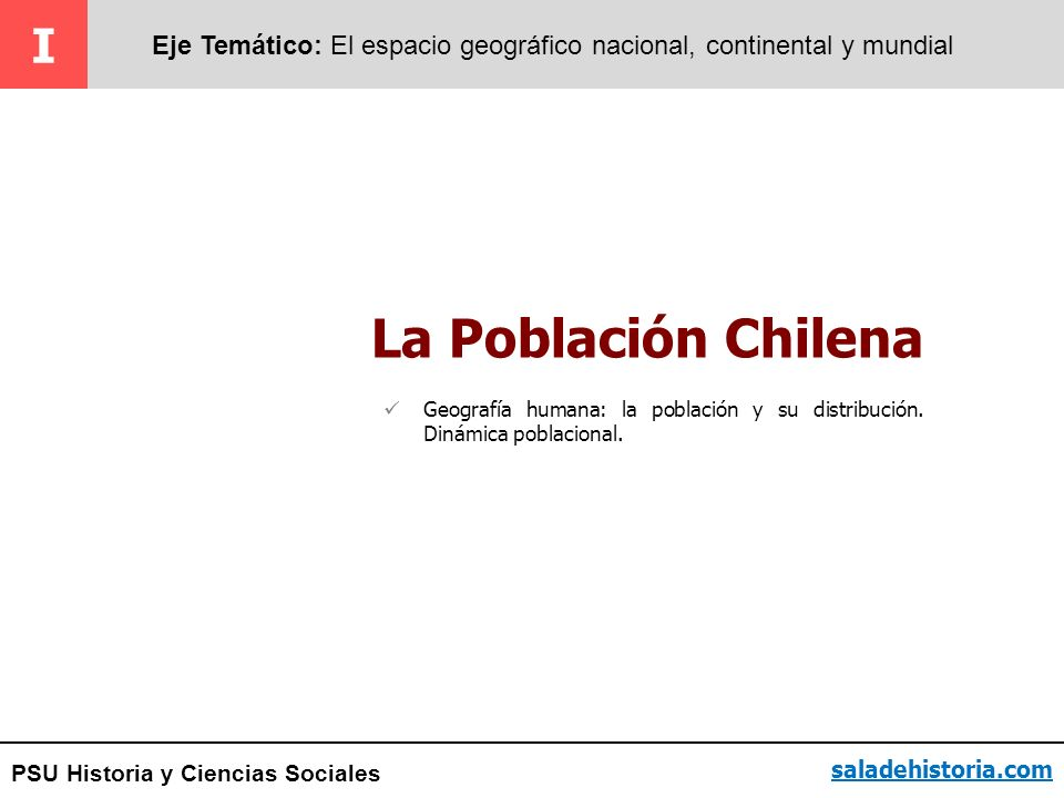 I Eje Temático: El espacio geográfico nacional, continental y mundial. La Población Chilena.