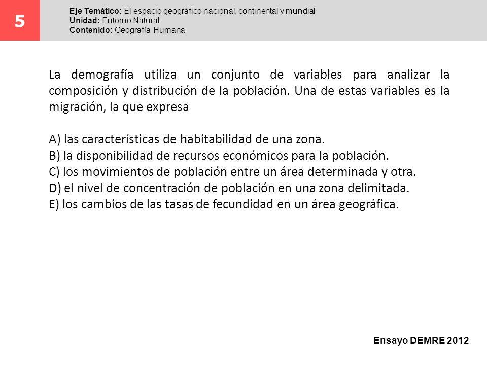 5 Eje Temático: El espacio geográfico nacional, continental y mundial. Unidad: Entorno Natural. Contenido: Geografía Humana.