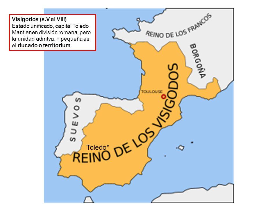 Toledo* Visigodos (s.V al VIII) Estado unificado, capital Toledo