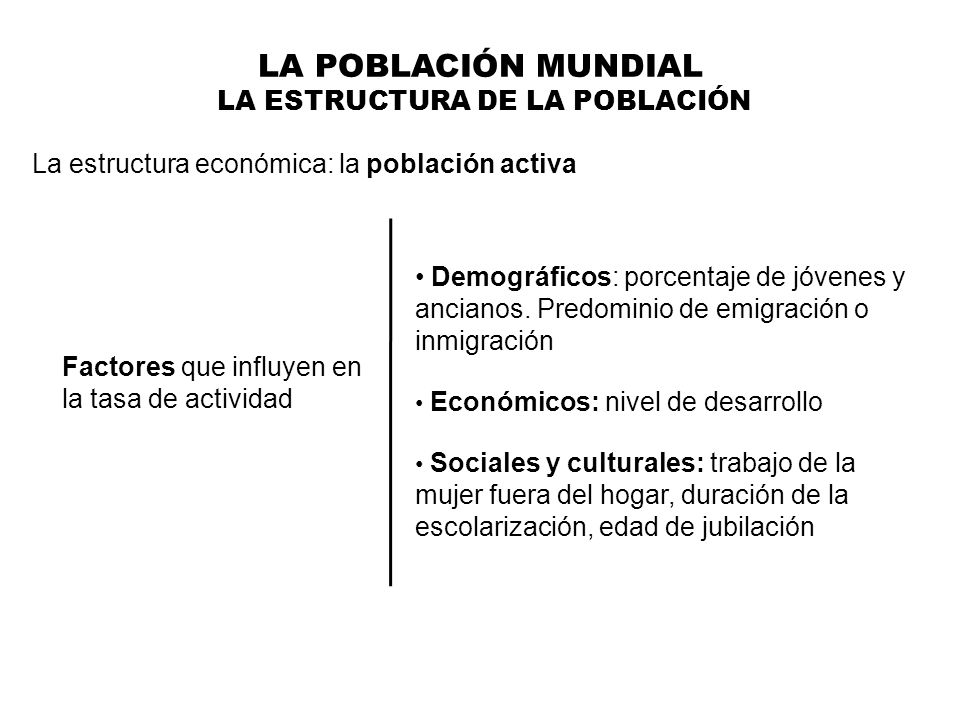 LA POBLACIÓN MUNDIAL LA ESTRUCTURA DE LA POBLACIÓN