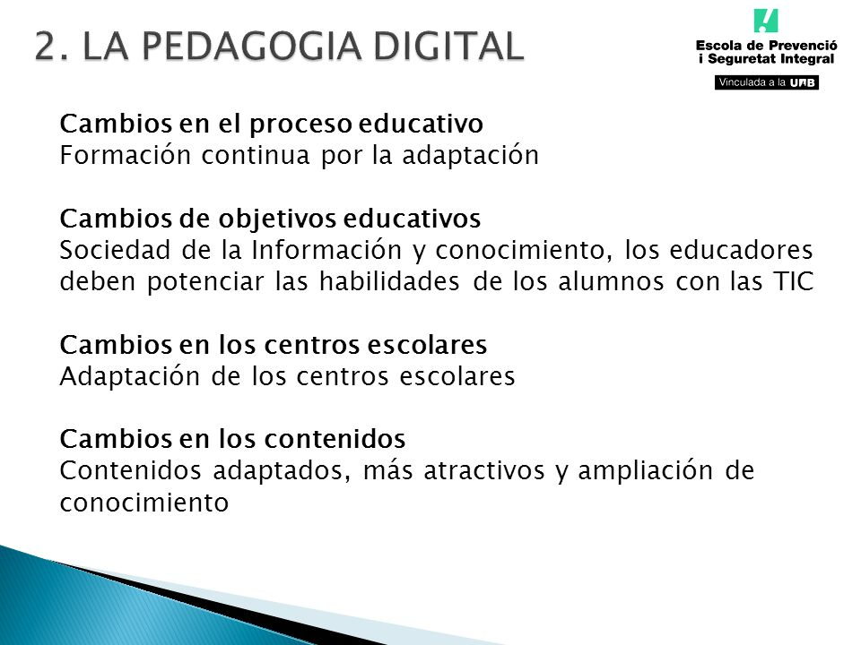 2. LA PEDAGOGIA DIGITAL Cambios en el proceso educativo