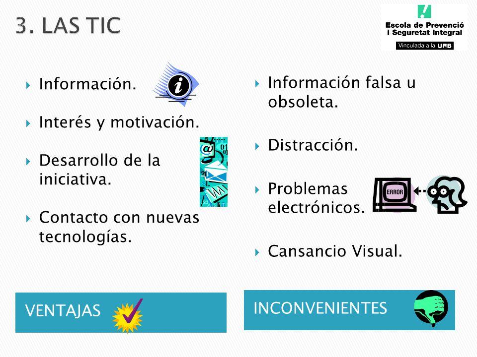 3. LAS TIC Información. Información falsa u obsoleta.