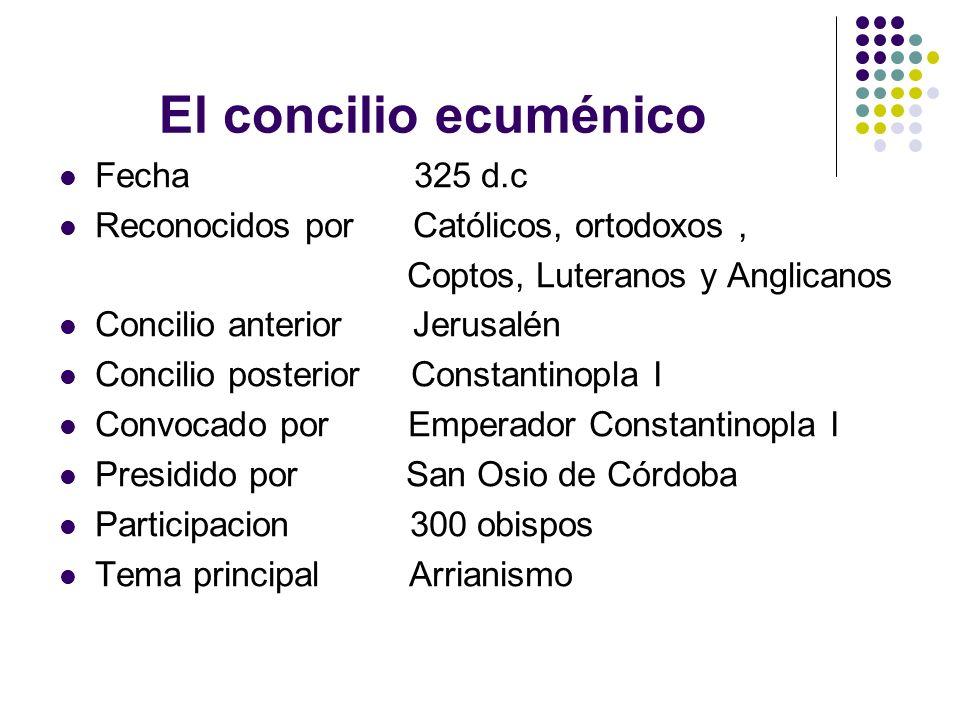 El concilio ecuménico Fecha 325 d.c