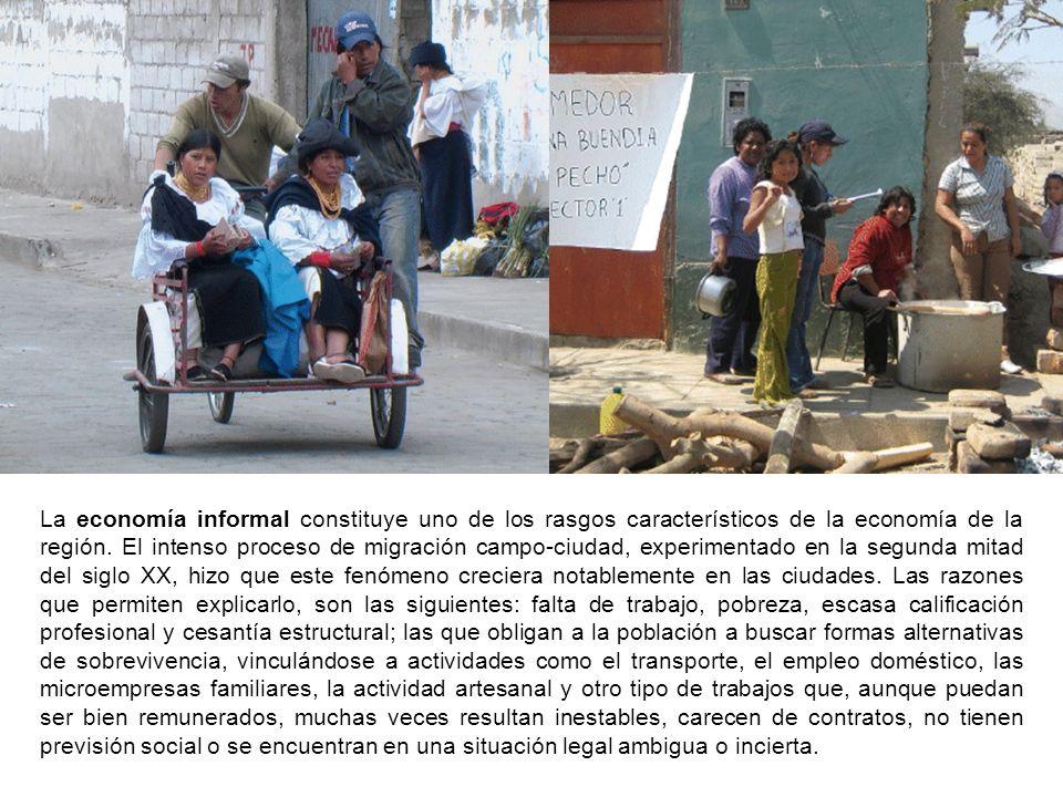 La economía informal constituye uno de los rasgos característicos de la economía de la región.
